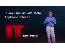 IT Wiz Talk: Huawei KunLun SAP HANA Appliance Solution