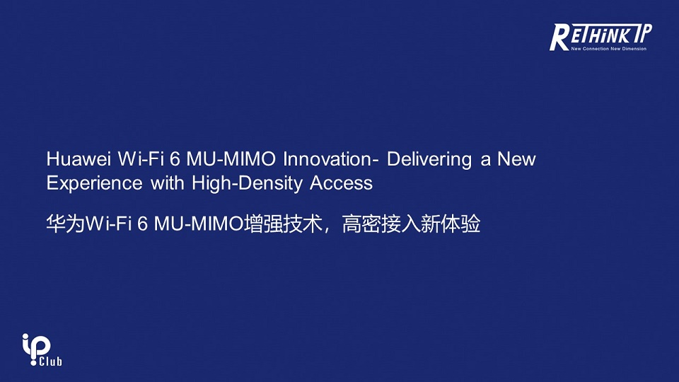 Huawei Wi-Fi 6 MU-MIMO Innovation — Delivering a New Experience with High-Density Access
