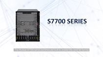 S7700 Series Switches